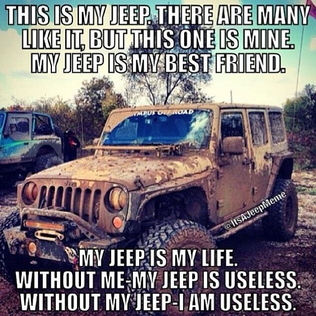 This Is My Jeep There Are Many Like It But This One Is Mine My Jeep Is My Best Friend My Jeep Is My Life