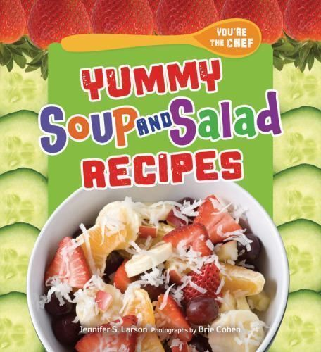 Details About Yummy Soup And Salad Recipes (You're The