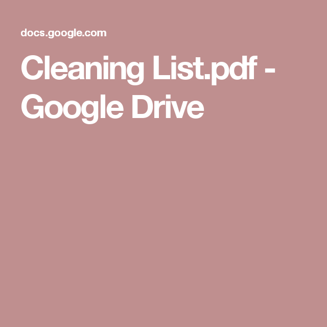 Cleaning List Pdf Google Drive Cleaning Ideas Pinterest Reina