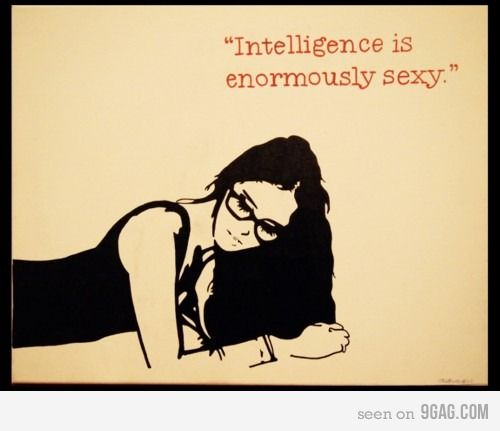 Intelligence is enormously sexy.