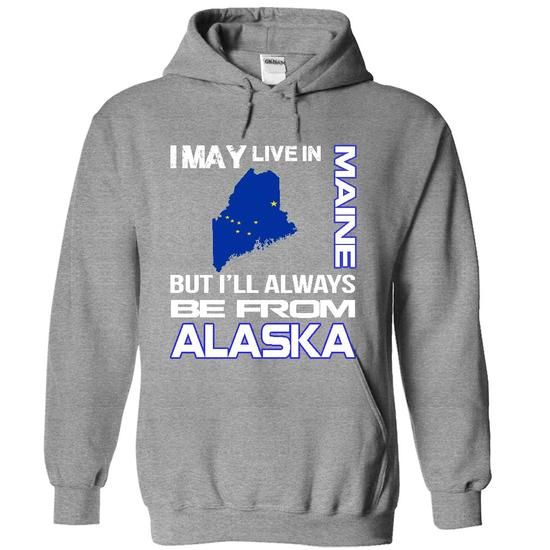 BORN IN ALASKA, BUT LIVE IN MAINE T Shirts, Hoodies. Check price ==► https://www.sunfrog.com/LifeStyle/LIVE-IN-MAINE-BUT-BORN-IN-ALASKA-1855-SportsGrey-yuqx-Hoodie.html?41382 $39.9