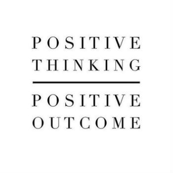Positive Thinking Positive Outcome Positivethinking Thoughts
