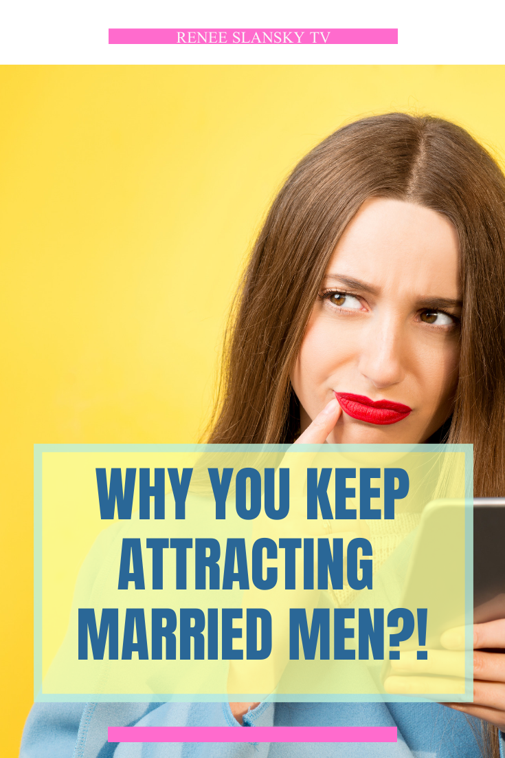 Why You Keep Attracting Married Men | Relationship blogs