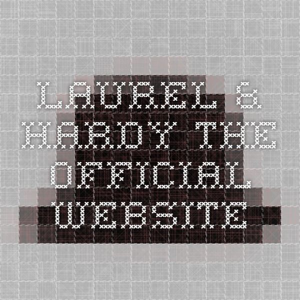Laurel & Hardy - The Official Website