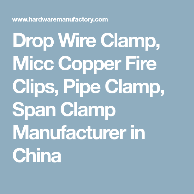 Drop Wire Clamp, Micc Copper Fire Clips, Pipe Clamp, Span Clamp ...