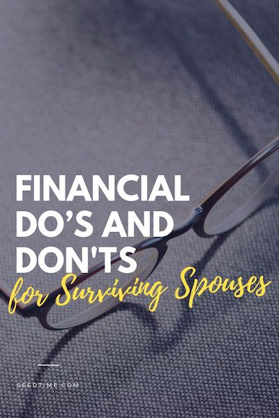 Surviving Spouses: Financial Do's and Don'ts | Managing ...