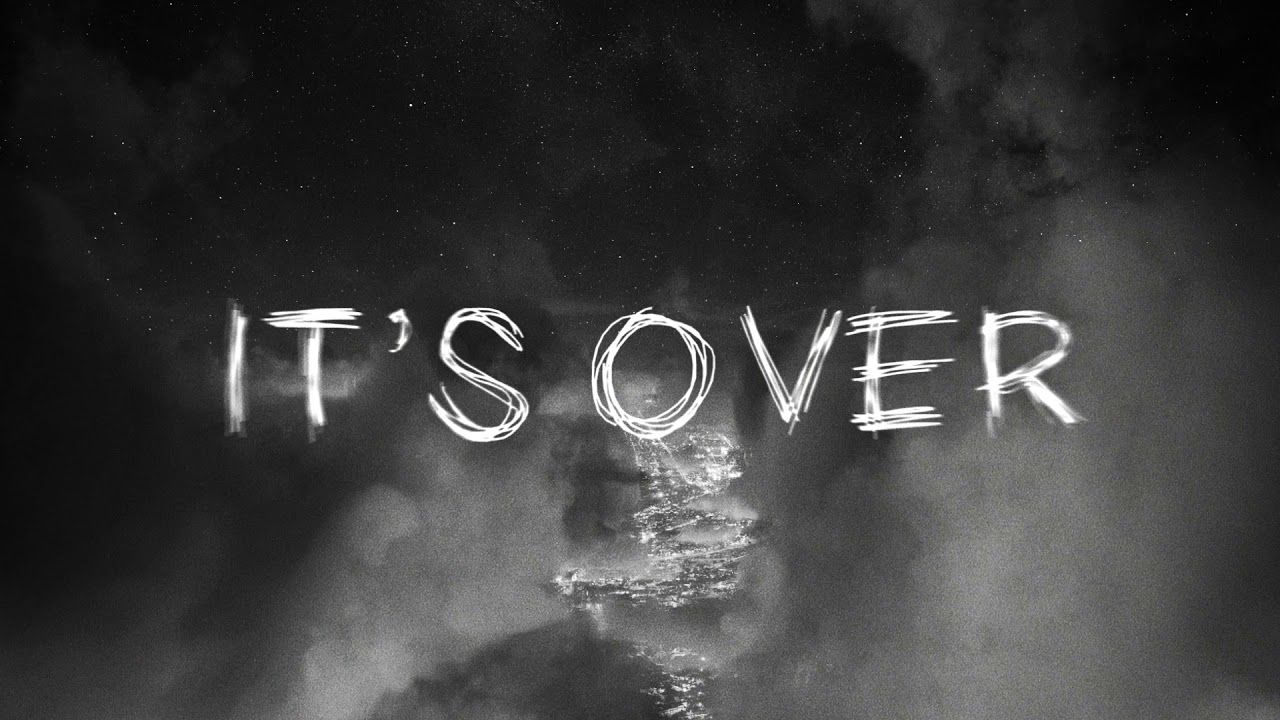 Always Never It S Over Official Lyric Video Lyrics Music