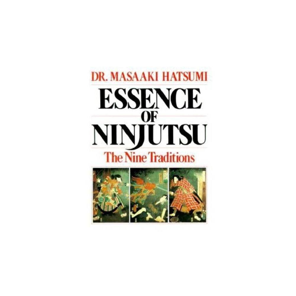 Essence Of Ninjutsu By Masaaki Hatsumi Paperback Paperbacks Essence Shadow Warrior