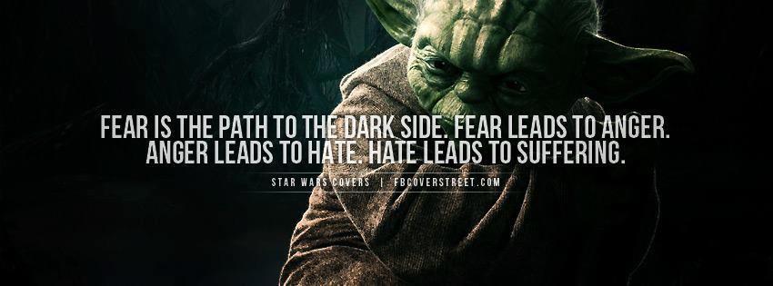 17f4042960eb542cb9553052214d0a04 fear is the path to the dark side fear leads to anger anger,Fear Leads To Anger Meme