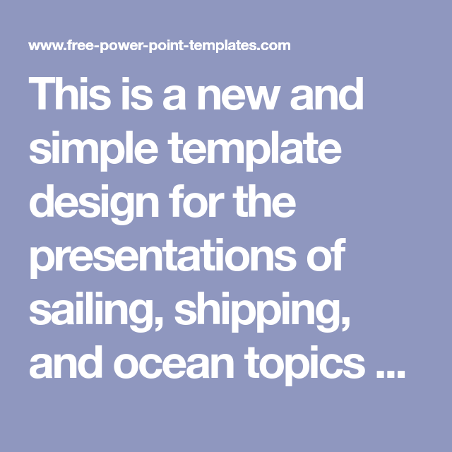 This is a new and simple template design for the presentations of this is a new and simple template design for the presentations of sailing shipping toneelgroepblik Choice Image