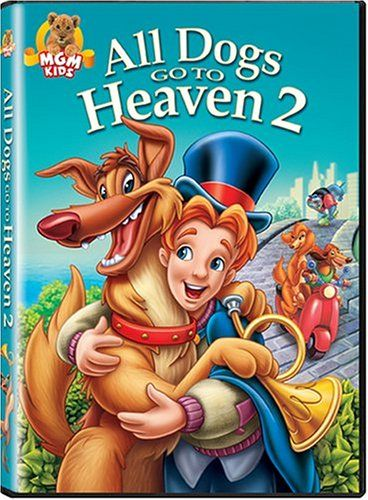 All Dogs Go To Heaven 2 Bilingual Dog Movies Movies