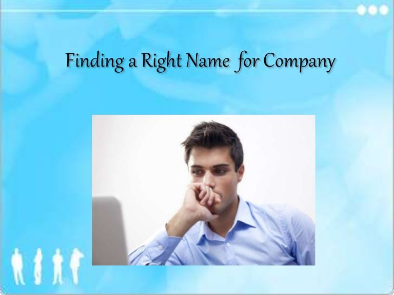 Before deciding any name, you must understand the process or ways to find a perfect name for your company.
