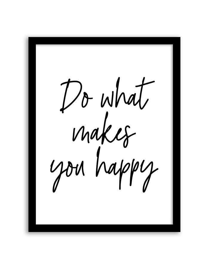 Do What Makes You Happy Printable Wall Art
