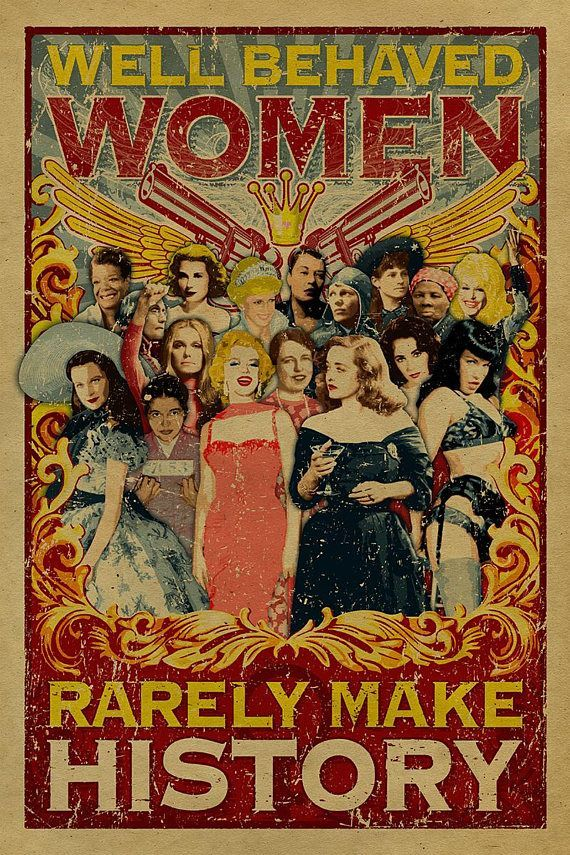 Photo of Well Behaved Women Rarely Make History poster. 12×18 Kraft paper. Art. Print. Marilyn Monroe. Bette Davis. Bettie Page. Scarlett O'Hara.