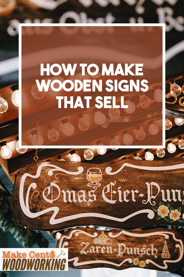 How To Make Wooden Signs That Sell Wood Crafts That Sell Wooden Signs Wooden Signs For Sale