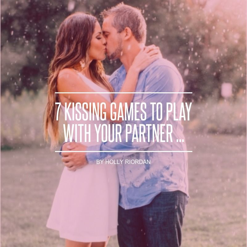 Kissing games to play with your boyfriend