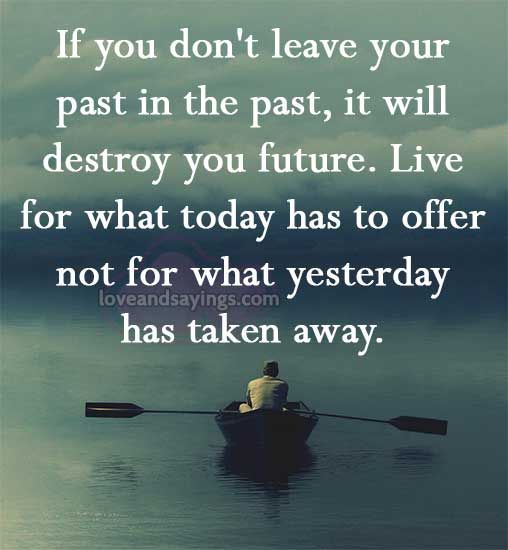 Leave Your Past Quotes Quotesgram Past Quotes Inspirational Quotes Words Quotes