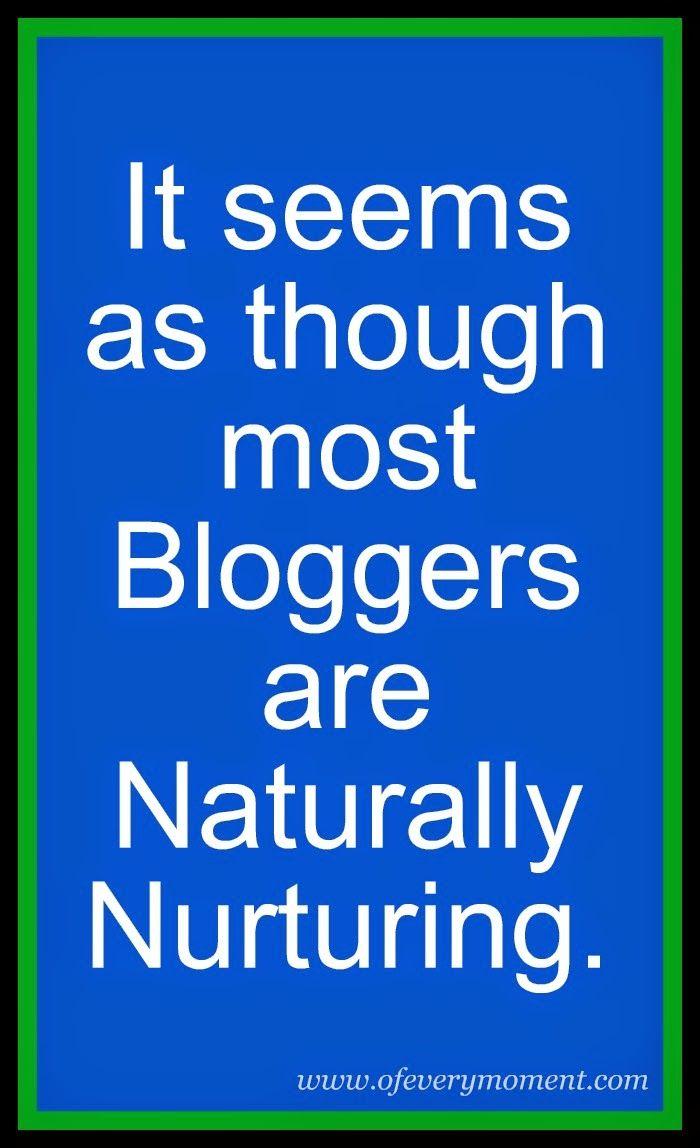 The Nurturing Nature of Bloggers