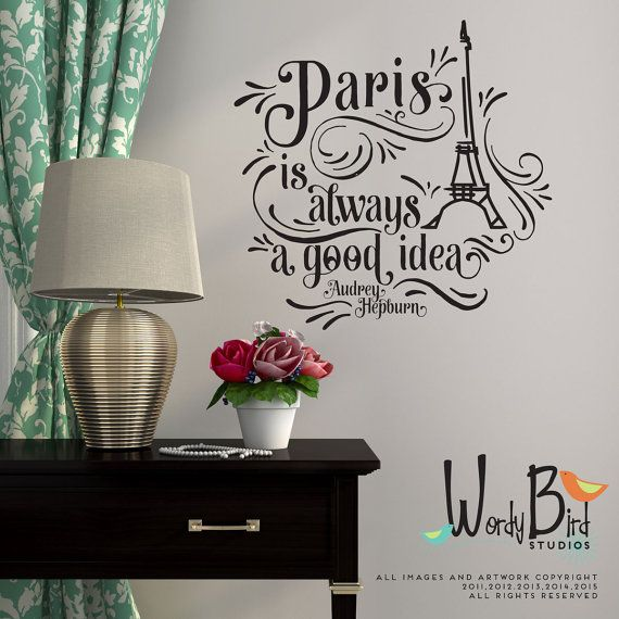 Vinyl Wall Decal With The Quote From Audrey Hepburn Paris Is