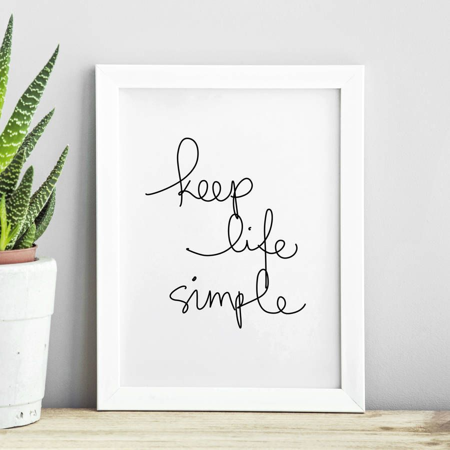 39 keep life simple 39 inspirational typography print for Minimalist living what to keep