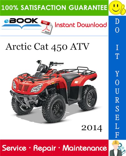 2014 Arctic Cat 450 Atv Service Repair Manual In 2020 Repair Manuals Repair Arctic