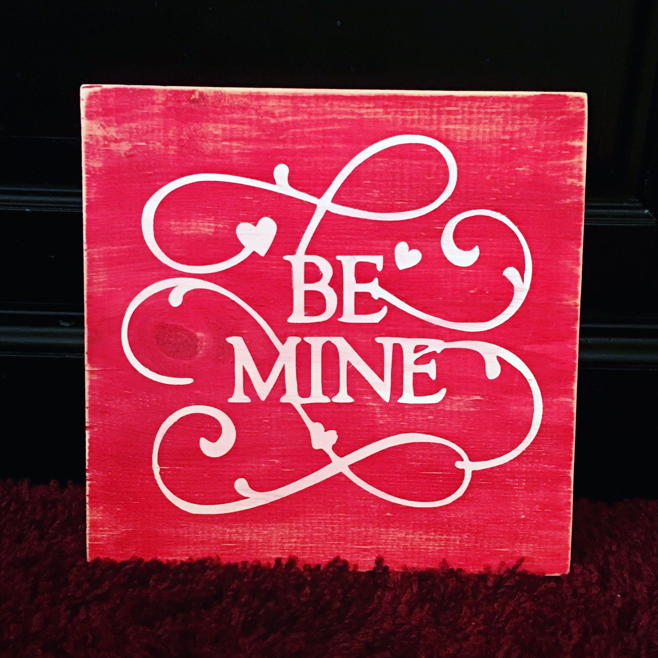 Be mine wooden sign crazy designs pinterest