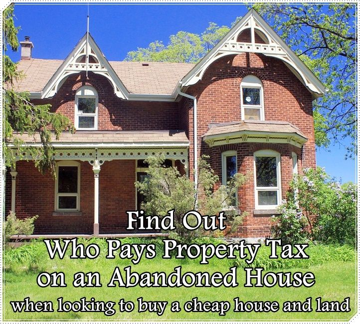 Find Out Who Paid Property Tax On An Abandoned House