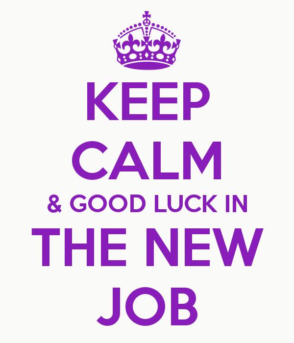 Good Luck In The New Job | Keep Calm | Congrats on new job, Job