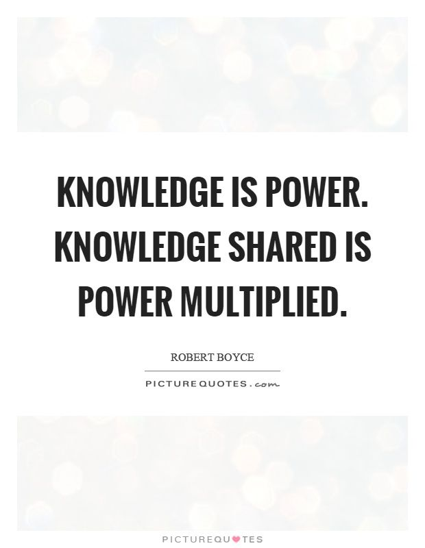 Knowledge Is Power Knowledge Shared Is Power Multiplied