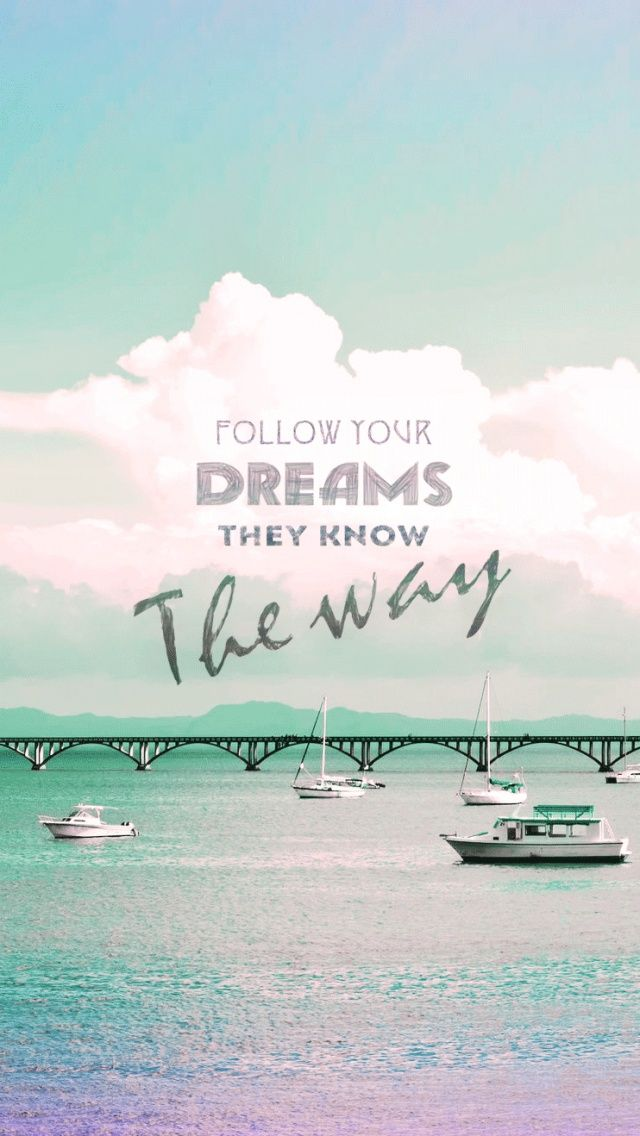Follow Your Dreams - iPhone wallpaper #quotes @mobile9 | Inspiring Image Quotes | Pinterest ...