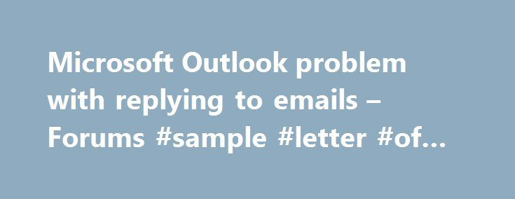 Microsoft Outlook problem with replying to emails \u2013 Forums #sample - Formal Invitation Letters
