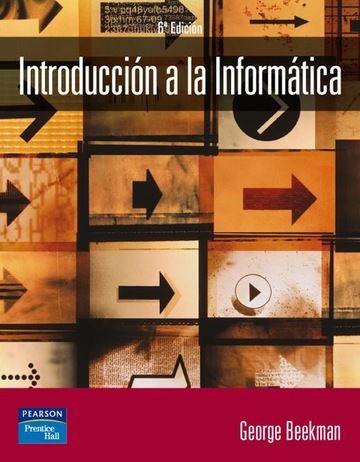Código: INF 117 B31I  Título: Introducción a la informática (6a ed.)  Autor: Beekman, George. Curso:Introducción a la Computación (IC)