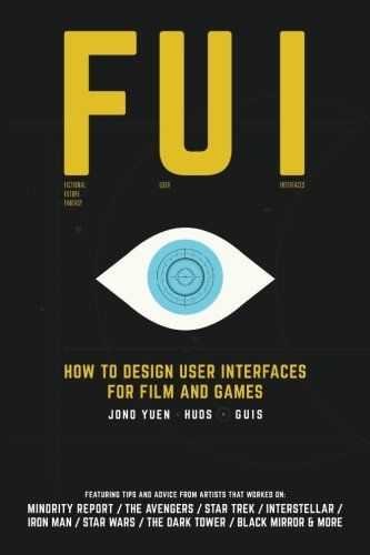 Epub Free Fui How To Design User Interfaces For Film And Games Featuring Tips And Advice From Artists That User Interface Design Minority Report The Dark Tower