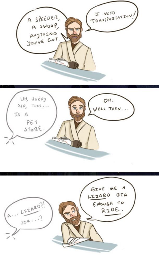 Obi Wan I Need Transportation A Speeder A Swoop Anything You Ve Got Salesman Sorry Sir This Is A Star Wars Humor Funny Star Wars Memes Star Wars Memes