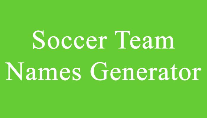 Soccer Team Names Generator In 2020 Team Names Soccer Team Funny Team Names