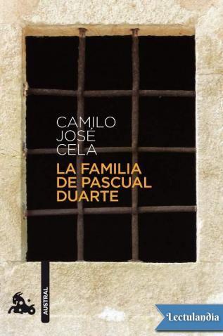 Publicada Inicialmente En 1942 La Familia De Pascual Duarte Marca Un Hito Decisivo En La Literatura Española Y Es D Libros Romanticos Libros Camilo Jose Cela