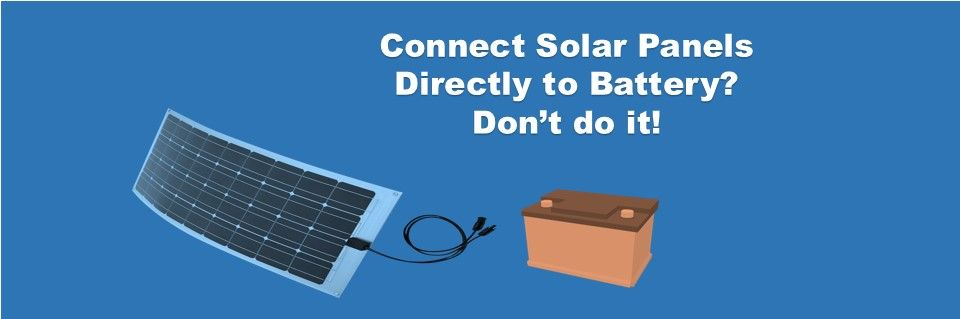 Can You Connect Solar Panels Directly To Battery In 2020 Rv Solar Panels Solar Panels Portable Solar Power