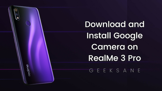 Download and Install Google Camera on RealMe 3 Pro