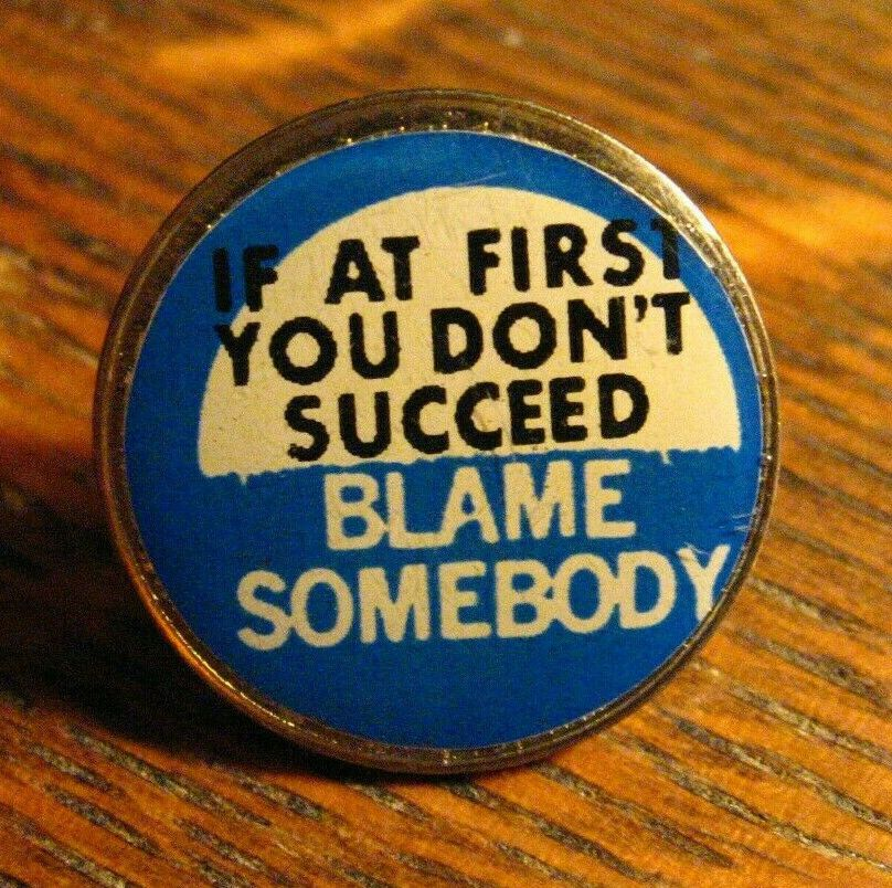 If At First You Don T Succeed Blame Somebody Lapel Pin Vintage