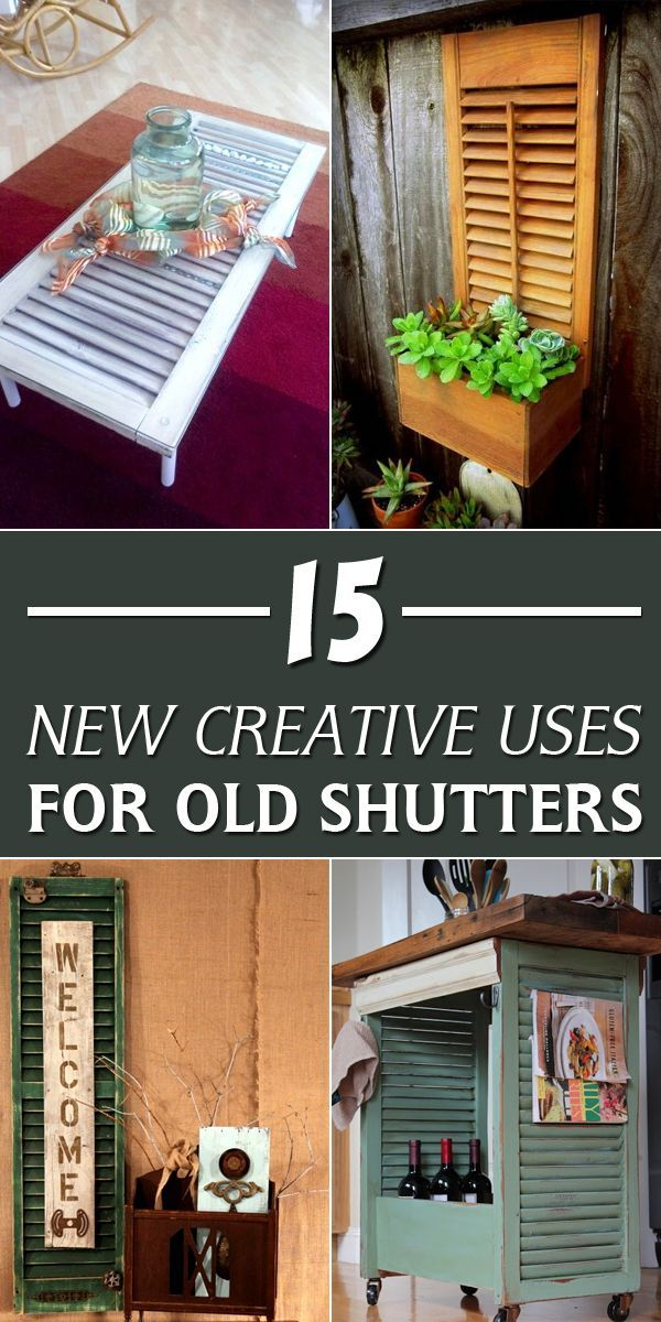15 New Creative Uses For Old Shutters Diy Shutters Old Shutters Shutter Decor
