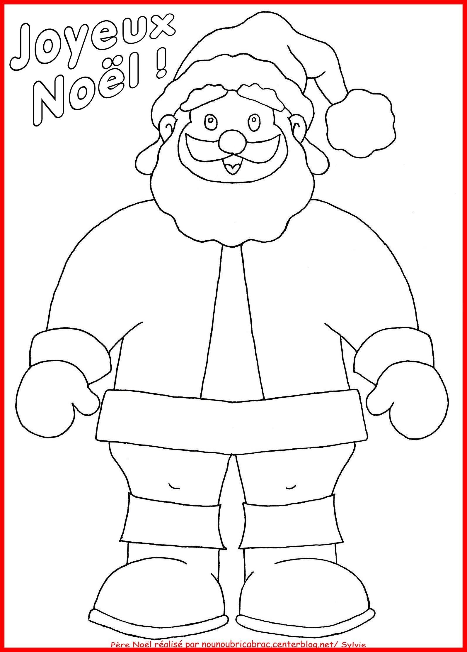 Voici un coloriage de P¨re No l que j ai moi mªme dessiné Je suis Nounou et non dessinatrice [b]Pour mon futur bricolage il