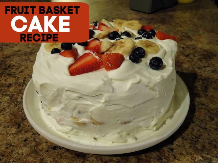 fruit basket cake recipes