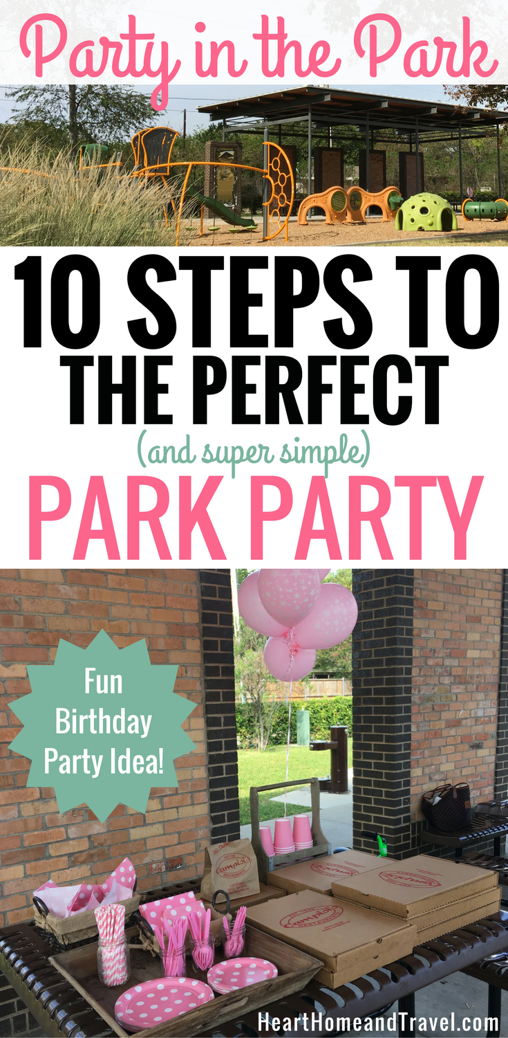 10 Steps To The Perfect And Super Simple Party In The Park A Fun Birthday Party Idea Heart Home Travel Outdoors Birthday Party Birthday Party At Park Fun Birthday Party