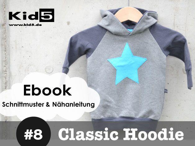 8 Classic-Hoodie eBook + Schnittmuster   Wykroje płatne   Pinterest