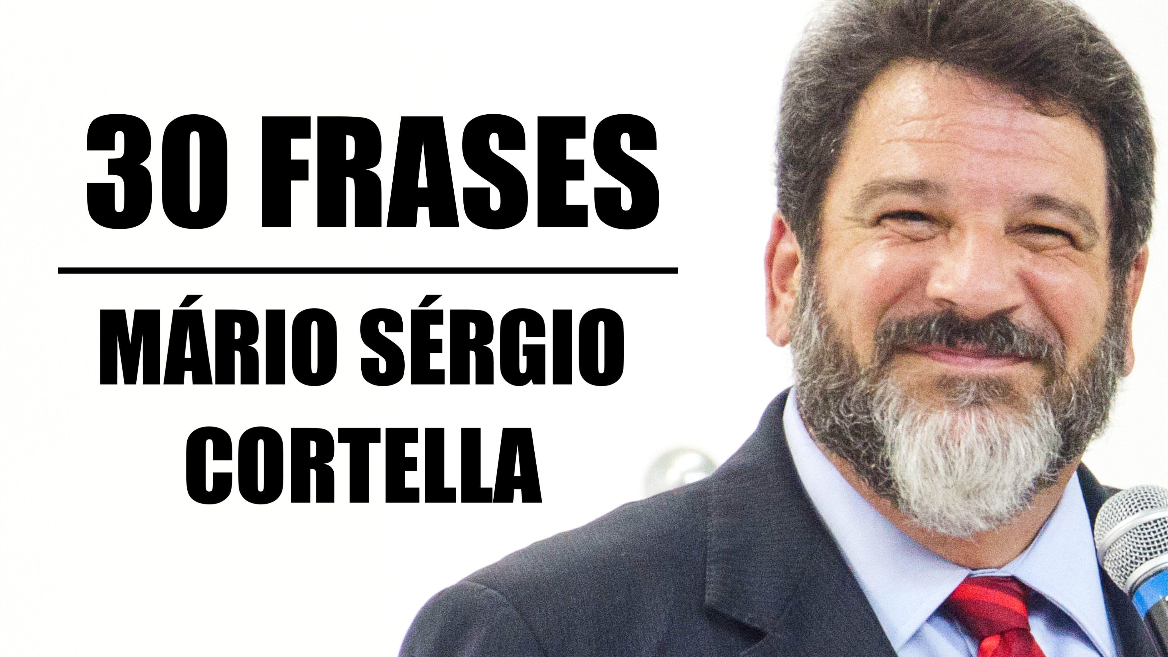 30 Frases De Mário Sérgio Cortella Que São Incríveis Cortella