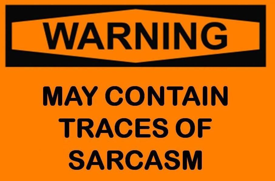 Warning. May contain traces of sarcasm. | Funny quotes, Sarcasm, Quotes