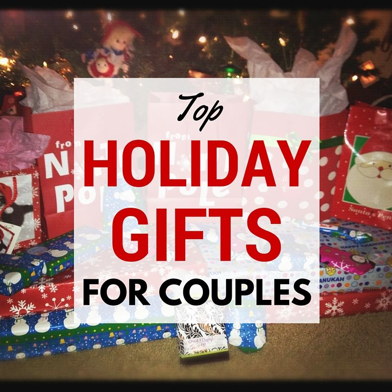 Top Holiday Gifts For Couples Christmas Gifts For Sister Christmas Gifts For Couples Top Holiday Gifts