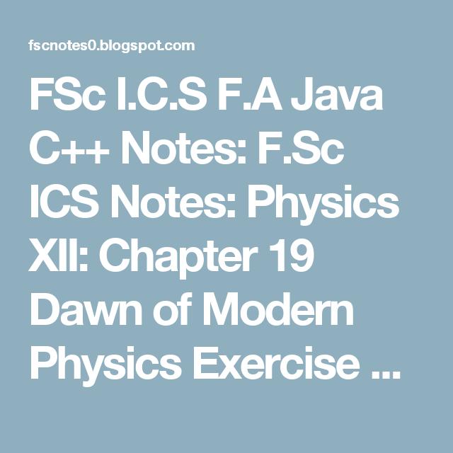 FSc I C S F A Java C++ Notes: F Sc ICS Notes: Physics XII