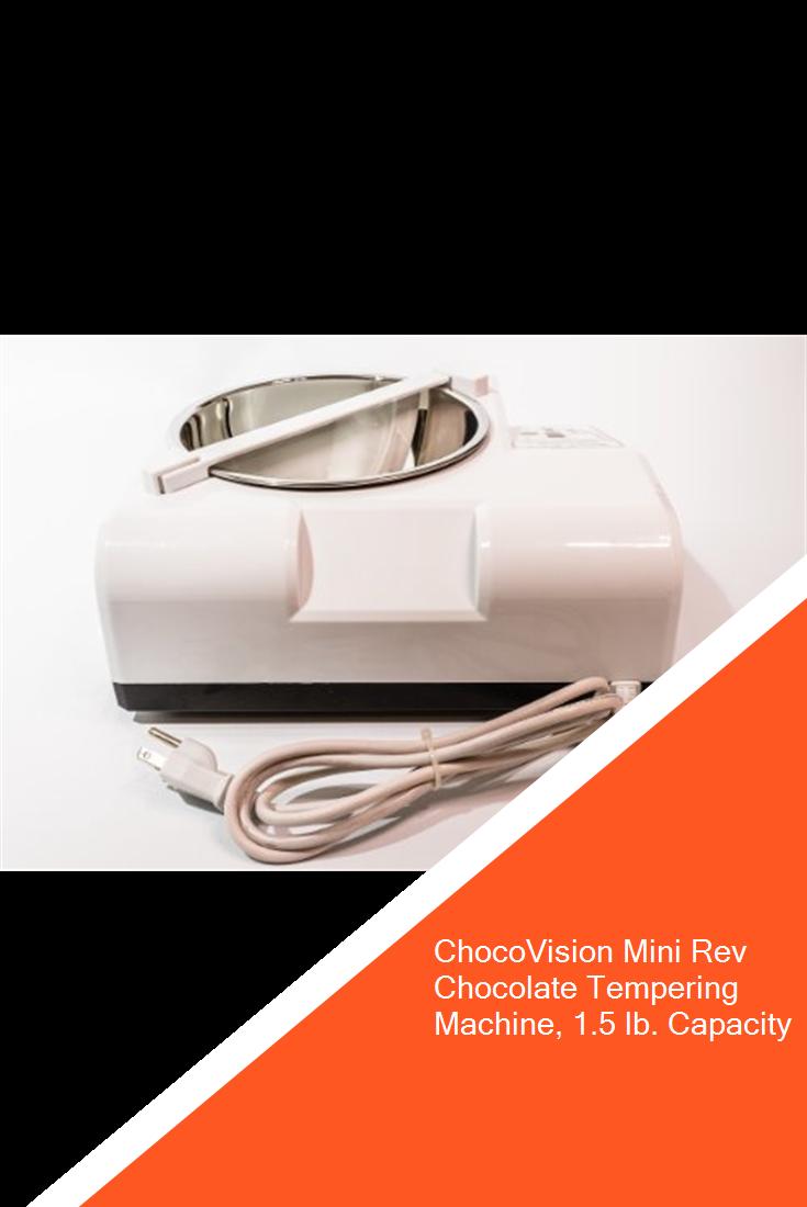 Chocovision Mini Rev Chocolate Tempering Machine 1 5 Lb Capacity Affordable Appliances Mini Capacity