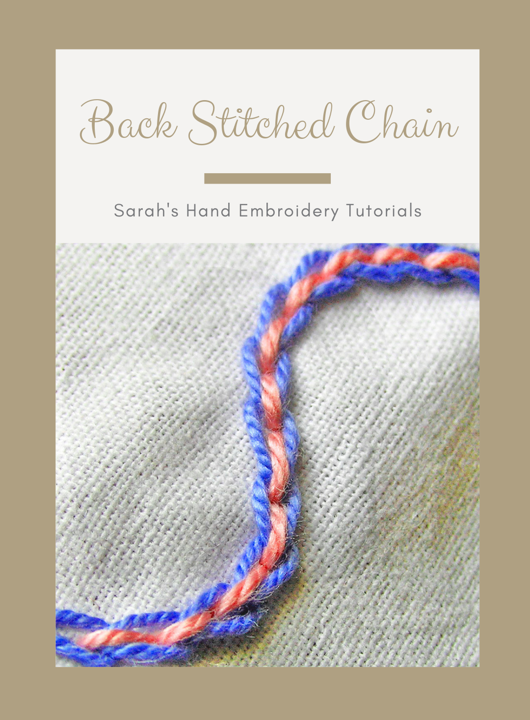 How To Do The Back Stitched Chain Stitch Sarah S Hand Embroidery Tutorials Hand Embroidery Tutorial Embroidery Tutorials Embroidery Patterns